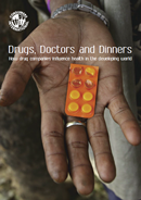 Drugs, Doctors and Dinners: How drug companies influence health in the developing world