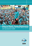 How to Reach Young Adolescents: A toolkit for educating 10-14 year olds on sexual and reproductive health