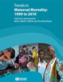 Trends in Maternal Mortality:1990-2010